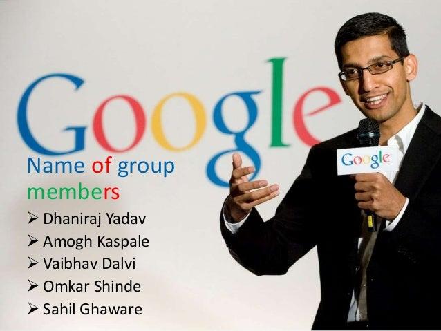 Name of group members  Dhaniraj Yadav  Amogh Kaspale  Vaibhav Dalvi  Omkar Shinde  Sahil Ghaware