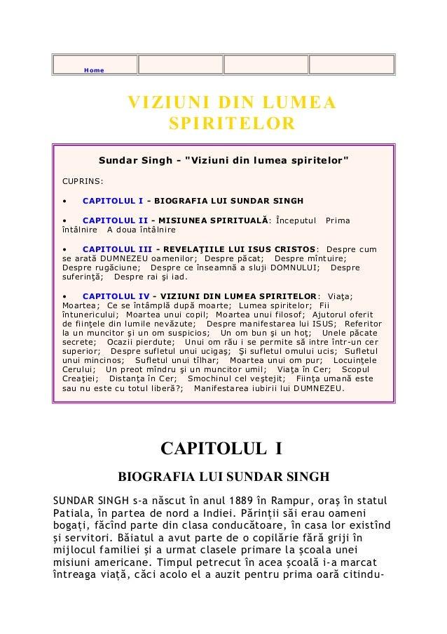 "Home Sundar Singh VIZIUNI DIN LUMEA SPIRITELOR Sundar Singh - ""Viziuni din lumea spiritelor"" CUPRINS: • CAPITOLUL I - BIOG..."