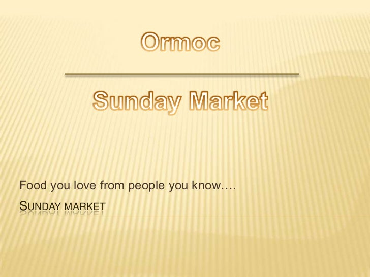 Food you love from people you know….SUNDAY MARKET