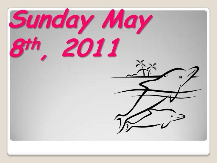 Sunday May  8th, 2011<br />