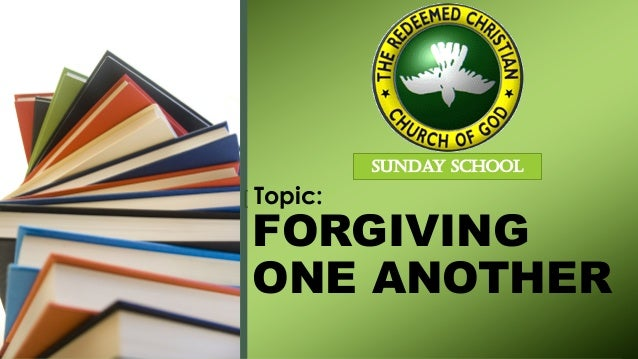 FORGIVING ONE ANOTHER [ Topic: SUNDAY SCHOOL