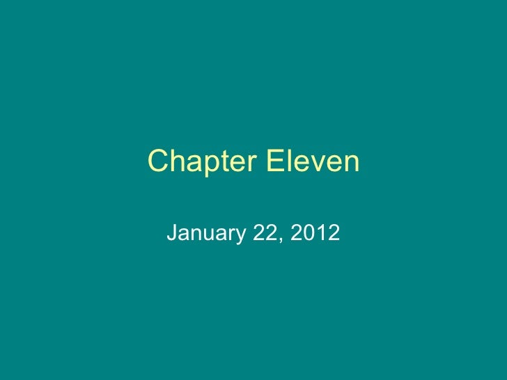 Chapter Eleven January 22, 2012