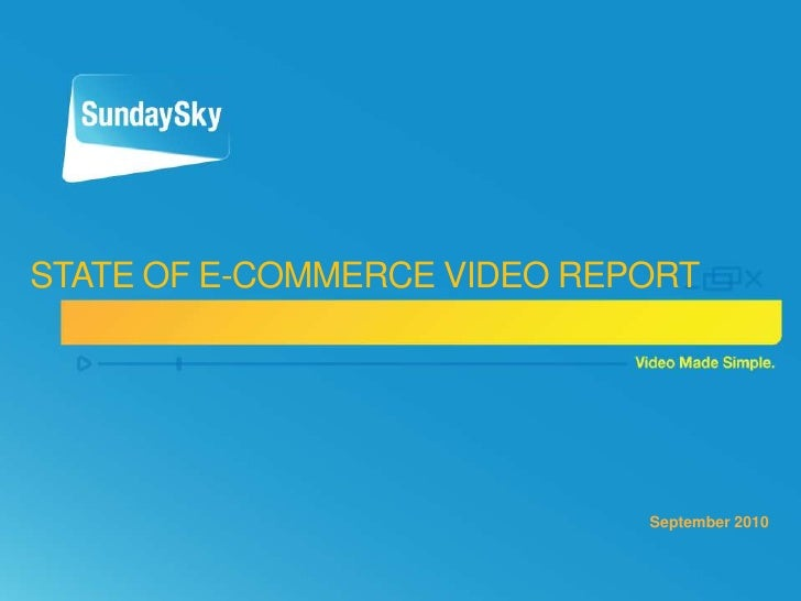 State of E-Commerce Video Report<br />September 2010<br />