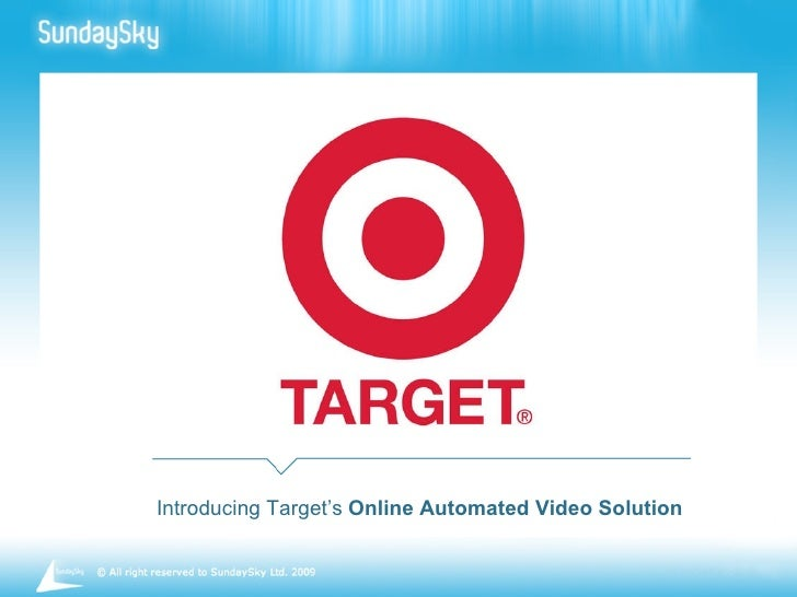 Introducing Target's  Online Automated Video Solution