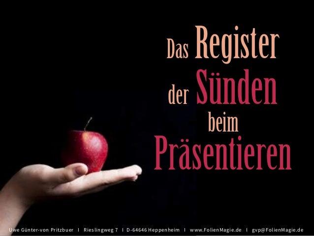 Uwe Günter-von Pritzbuer I Rieslingweg 7 I D-64646 Heppenheim I www.FolienMagie.de I gvp@FolienMagie.de Das Register der S...