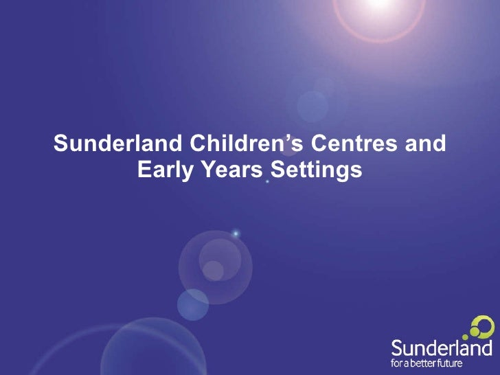 Sunderland Children's Centres and Early Years Settings