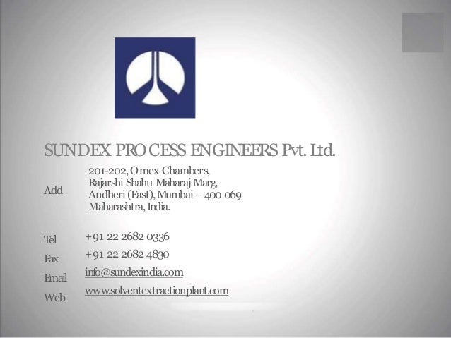 SUNDEX PROCESS ENGINEERS Pvt.Ltd.  201-202,Omex Chambers,  Rajarshi ShahuMaharaj Marg,  Andheri (East),Mumbai –400 069  Ma...