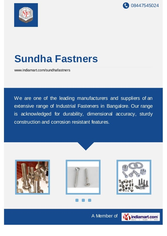 08447545024 A Member of Sundha Fastners www.indiamart.com/sundhafastners We are one of the leading manufacturers and suppl...