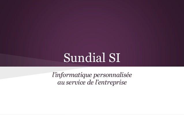 Sundial SI l'informatique personnalisée au service de l'entreprise