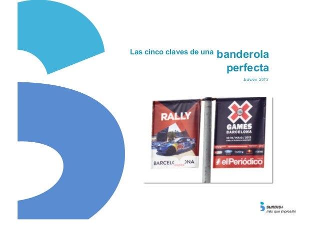 Las cinco claves de una  banderola perfecta Edición 2013  más que impresión
