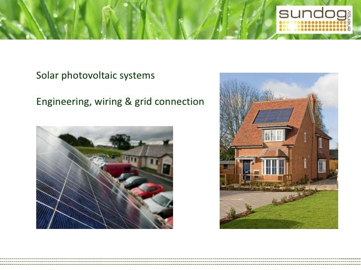 Solar photovoltaic systemsEngineering, wiring & grid connection<br />