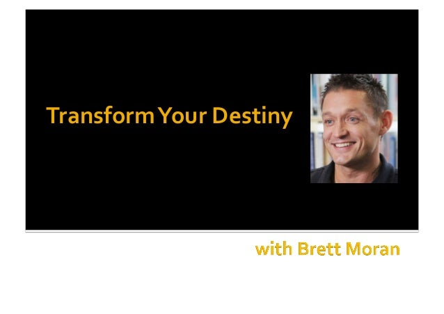 Transform	  Your	  Destiny