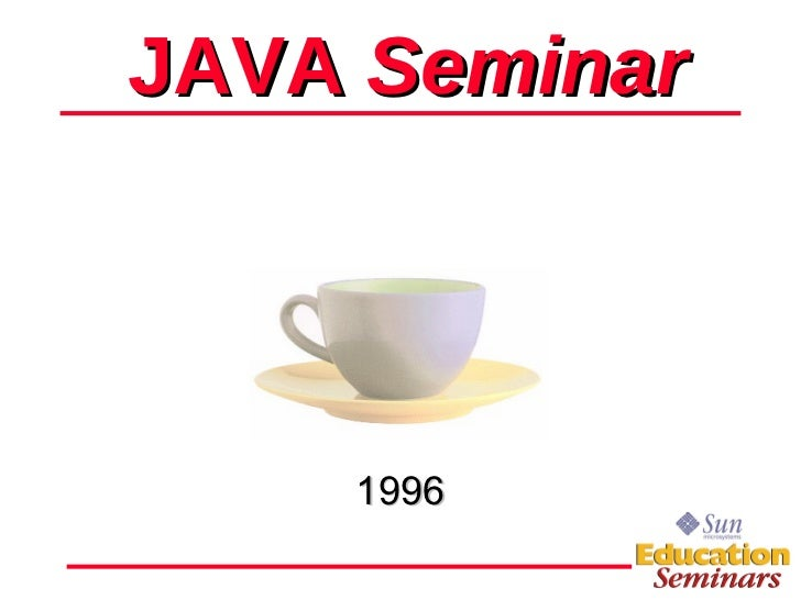 JAVA  Seminar 1996