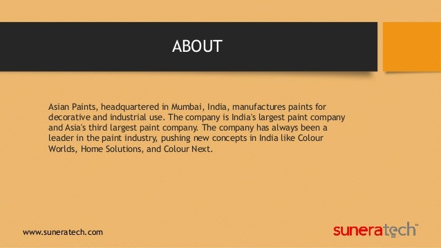 case study on asian paint The case examines the marketing strategy adopted by asian paints after  restructuring its businesses the case provides a detailed account of how the  company.