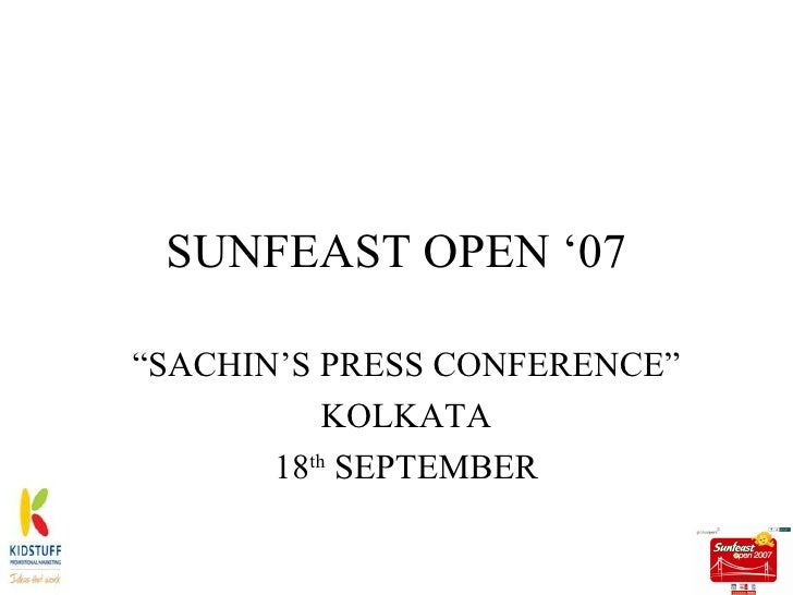 "SUNFEAST OPEN '07 ""SACHIN'S PRESS CONFERENCE"" KOLKATA 18 th  SEPTEMBER"