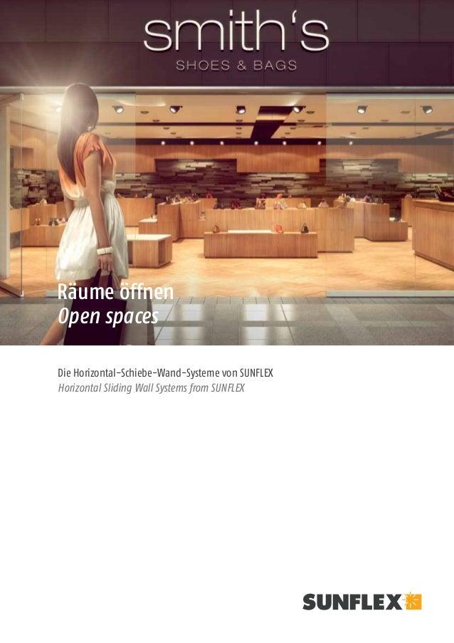 01 Die Horizontal-Schiebe-Wand-Systeme von SUNFLEX Horizontal Sliding Wall Systems from SUNFLEX Räume öffnen Open spaces