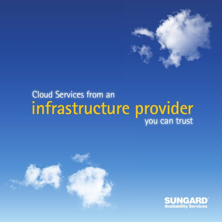 Cloud Services from aninfrastructure provider                         you can trust