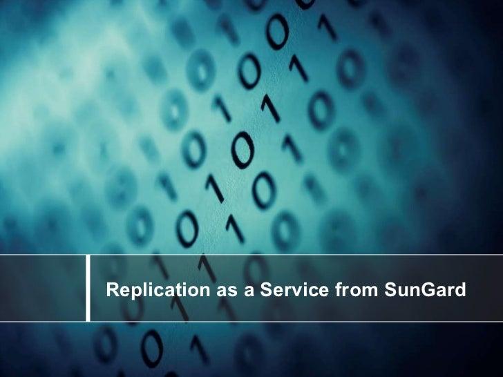 Sungard Replication As A Service Raas