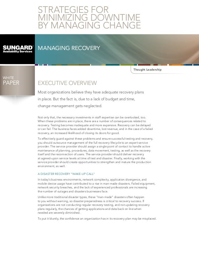 STRATEGIES FOR MINIMIZING DOWNTIME BY MANAGING CHANGE MANAGING RECOVERY  Thought Leadership  WHITE  PAPER  EXECUTIVE OVERV...