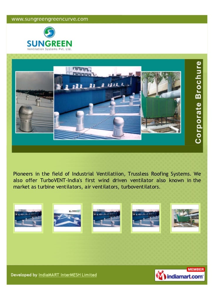 Pioneers in the field of Industrial Ventilatiion, Trussless Roofing Systems. Wealso offer TurboVENT-Indias first wind driv...