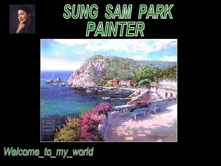 SUNG  SAM  PARK PAINTER Welcome_to_my_world
