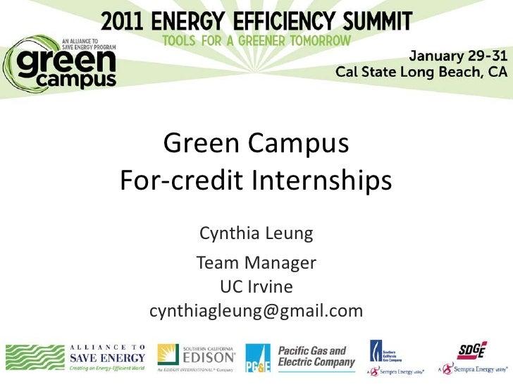 Green CampusFor-credit Internships        Cynthia Leung       Team Manager          UC Irvine  cynthiagleung@gmail.com