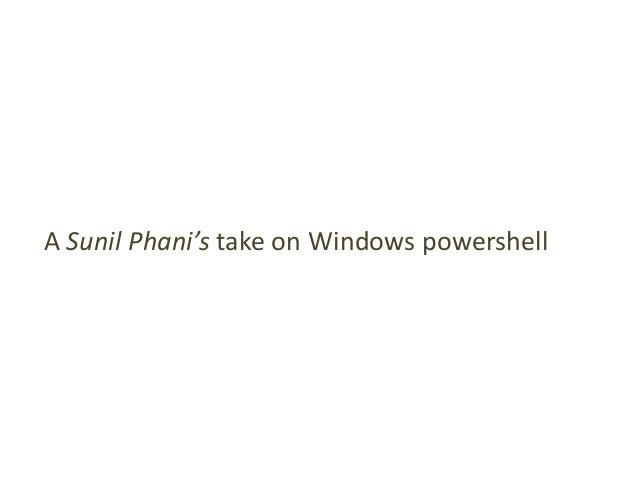 A Sunil Phani's take on Windows powershell