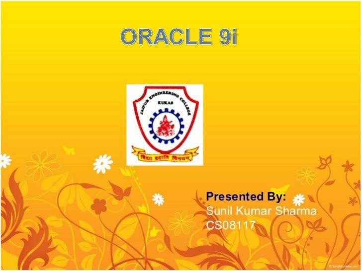 Presented By:Sunil Kumar SharmaCS08117