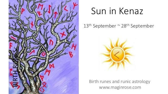 Sun in Kenaz 13th September ~ 28th September BIRTHRUNES Birth runes and runic astrology www.maginrose.com