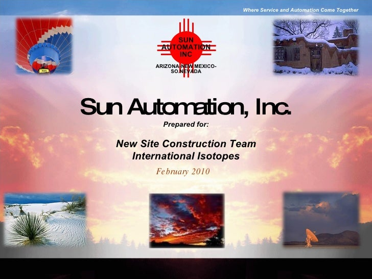 Sun Automation, Inc. February 2010 Prepared for: New Site Construction Team International Isotopes