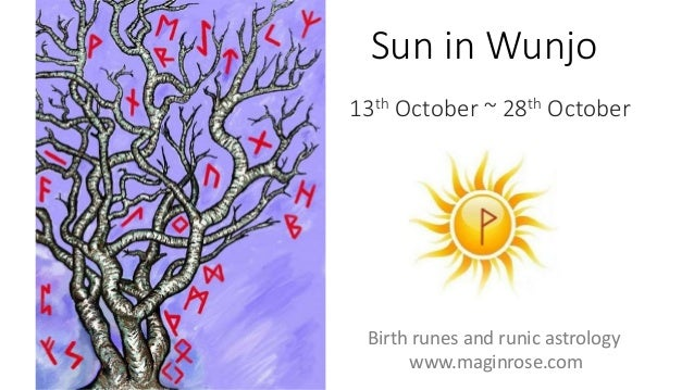 Sun in Wunjo 13th October ~ 28th October Birth runes and runic astrology www.maginrose.com