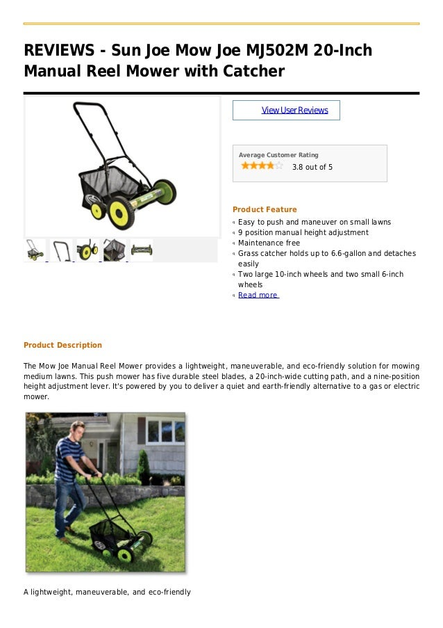 REVIEWS - Sun Joe Mow Joe MJ502M 20-InchManual Reel Mower with CatcherViewUserReviewsAverage Customer Rating3.8 out of 5Pr...