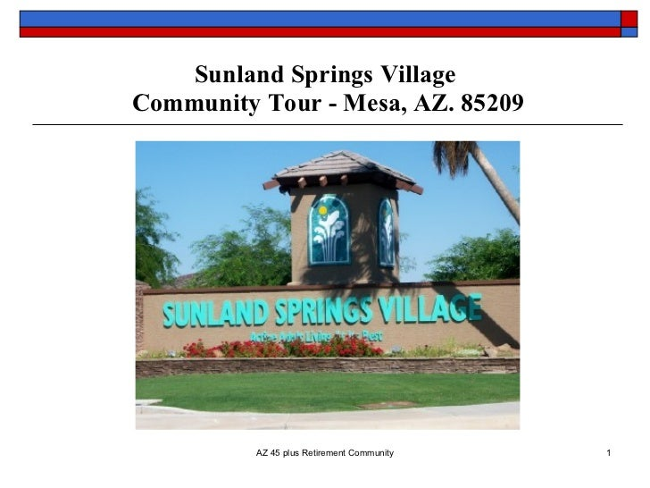 Sunland Springs Village Community Tour - Mesa, AZ. 85209               AZ 45 plus Retirement Community   1