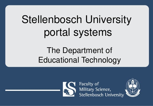 Stellenbosch University portal systems The Department of Educational Technology