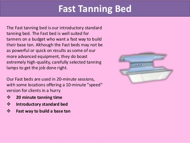 2. Fast Tanning Bed ...