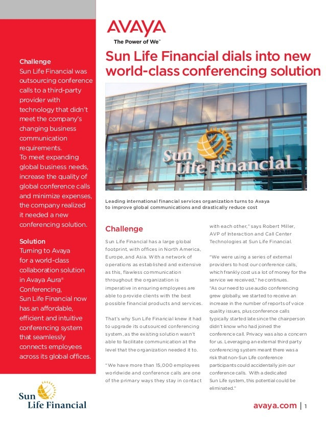 Challenge Sun Life Financial was outsourcing conference calls to a third-party provider with technology that didn't meet t...