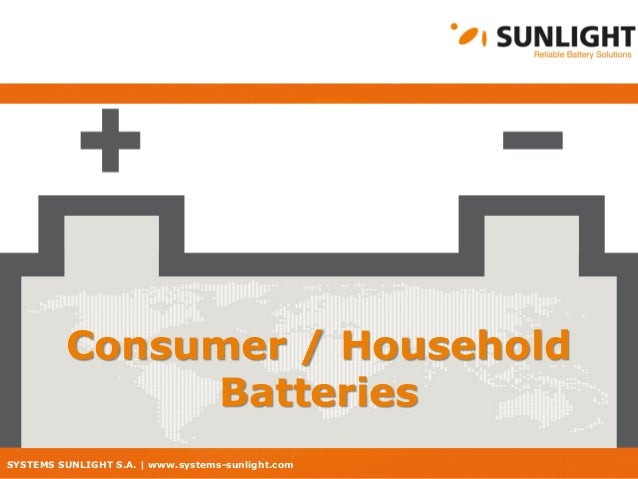 SYSTEMS SUNLIGHT S.A. | www.systems-sunlight.com Consumer / Household Batteries