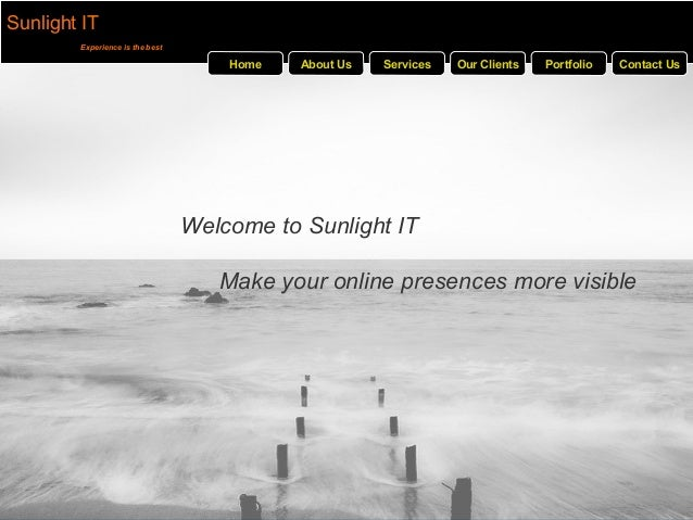 Sunlight IT Experience is the best Welcome to Sunlight IT Make your online presences more visible Home About Us Services P...