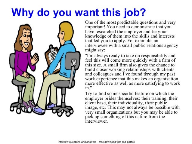 Interview questions and answers – free download/ pdf and ppt file Why do you want this job? One of the most predictable qu...