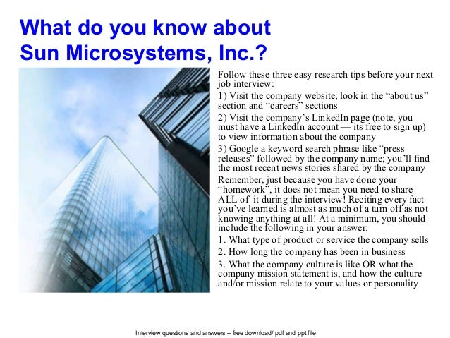 Interview questions and answers – free download/ pdf and ppt file What do you know about Sun Microsystems, Inc.? Follow th...