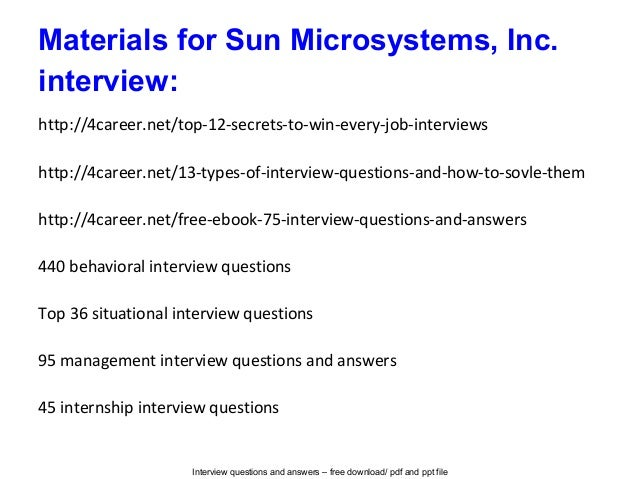 Interview questions and answers – free download/ pdf and ppt file Materials for Sun Microsystems, Inc. interview: http://4...