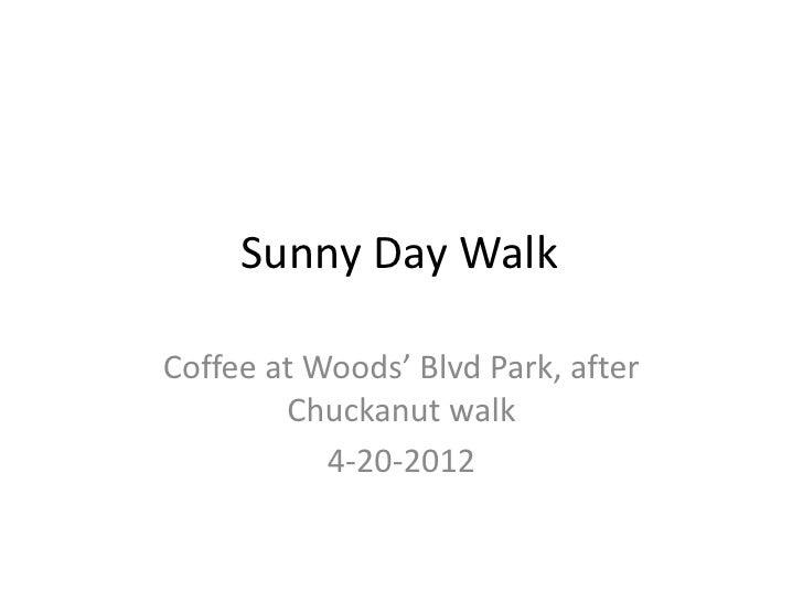 Sunny Day WalkCoffee at Woods' Blvd Park, after        Chuckanut walk           4-20-2012