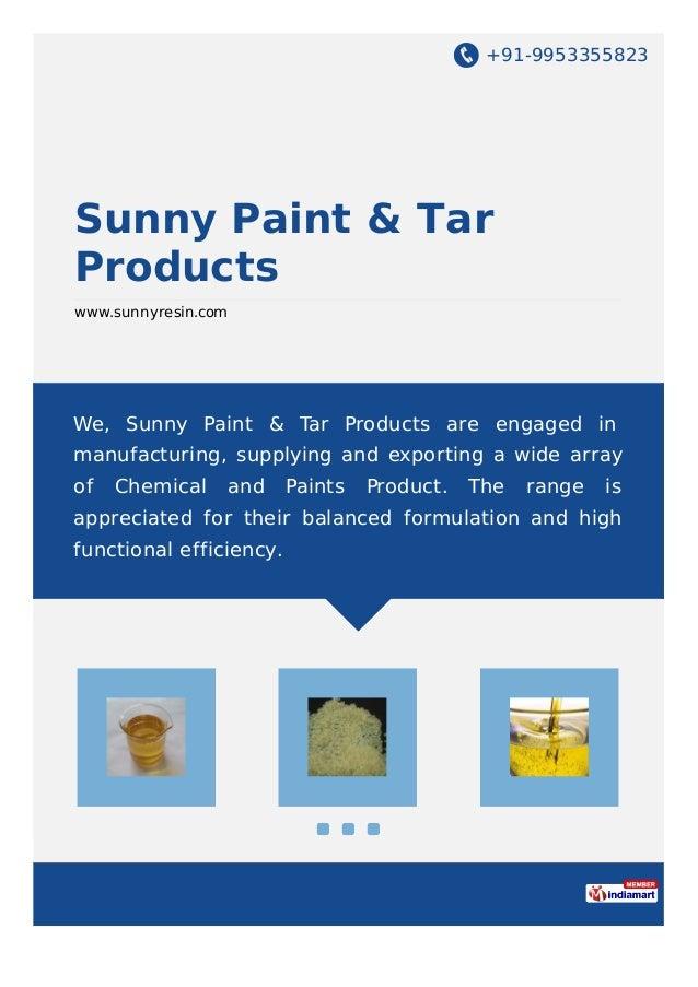 +91-9953355823 Sunny Paint & Tar Products www.sunnyresin.com We, Sunny Paint & Tar Products are engaged in manufacturing, ...