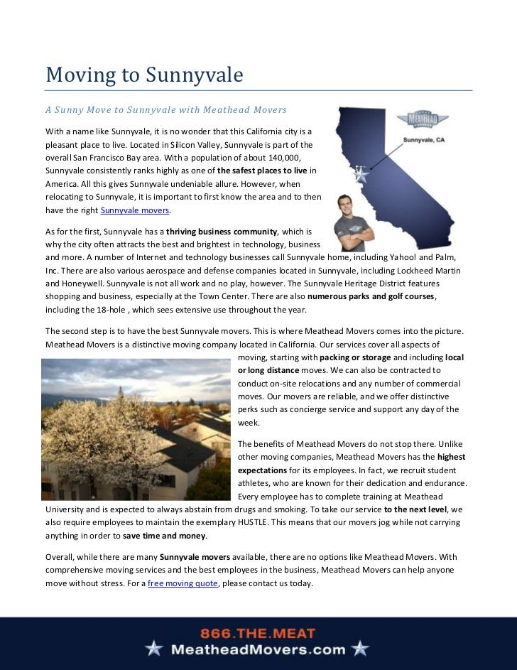 Moving to SunnyvaleA Sunny Move to Sunnyvale with Meathead MoversWith a name like Sunnyvale, it is no wonder that this Cal...