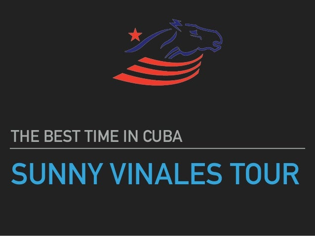 SUNNY VINALES TOUR THE BEST TIME IN CUBA
