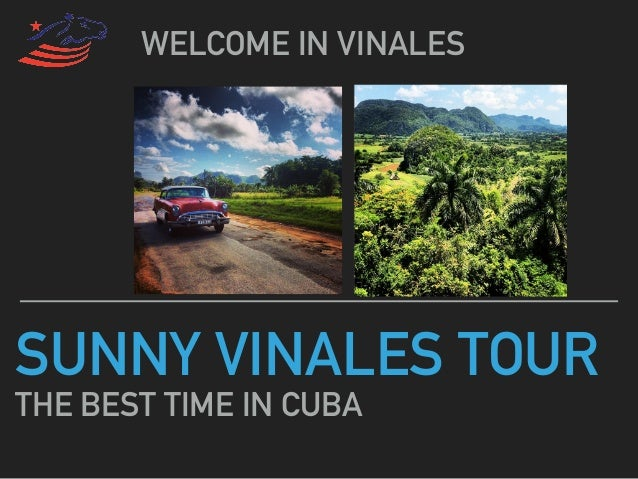 SUNNY VINALES TOUR THE BEST TIME IN CUBA WELCOME IN VINALES