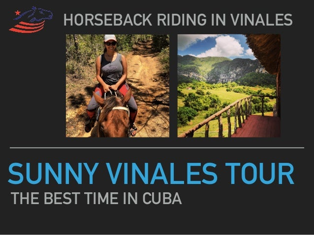 SUNNY VINALES TOUR HORSEBACK RIDING IN VINALES THE BEST TIME IN CUBA