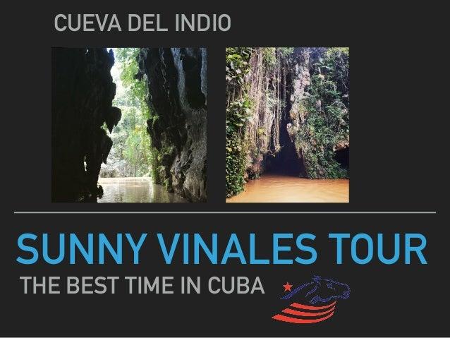 SUNNY VINALES TOUR THE BEST TIME IN CUBA CUEVA DEL INDIO
