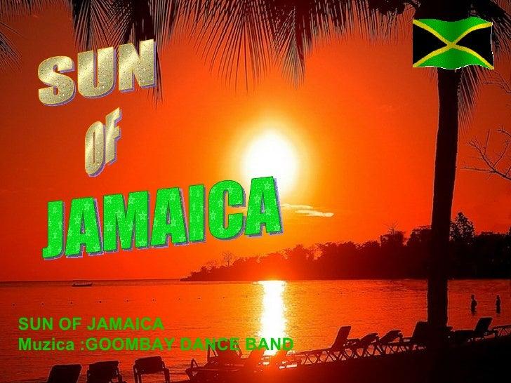 SUN OF JAMAICA SUN OF JAMAICA Muzica :GOOMBAY DANCE BAND