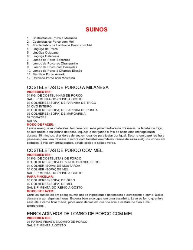 SUINOS 1. 2. 3. 4. 5. 6. 7. 8. 9. 10. 11. 12.  Costeletas de Porco à Milanesa Costeletas de Porco com Mel Enroladinhos de ...